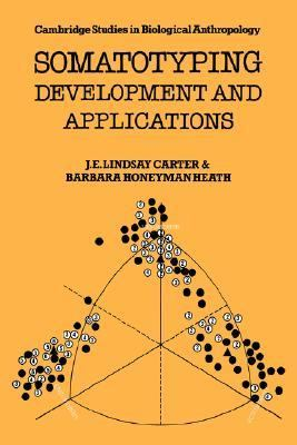 Somatotyping Development and Applications  1990 9780521351171 Front Cover