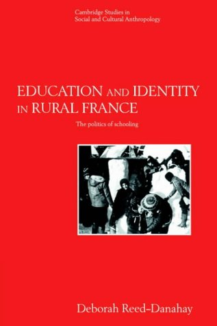 Education and Identity in Rural France The Politics of Schooling  2004 9780521616171 Front Cover