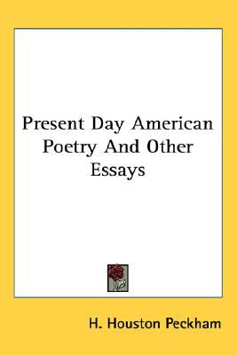 Present Day American Poetry and Other Essays  N/A 9780548516171 Front Cover