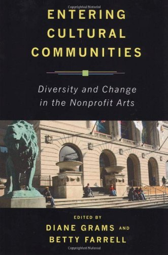 Entering Cultural Communities Diversity and Change in the Nonprofit Arts  2008 edition cover