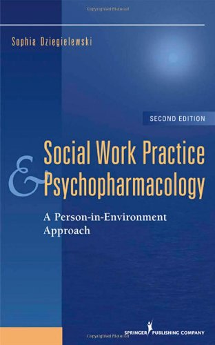 Social Work Practice and Psychopharmacology A Person-In-Environment Approach 2nd 2009 9780826102171 Front Cover