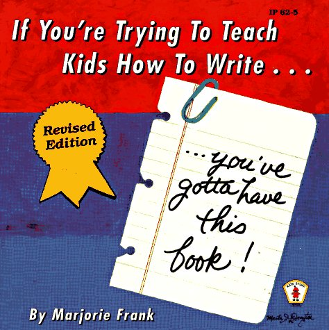 If You're Trying to Teach Kids How to Write . . . ...You've Gotta Have This Book!  1995 (Revised) edition cover