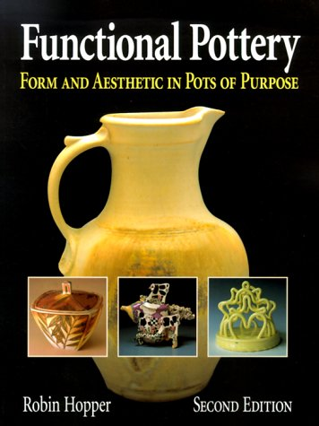Functional Pottery Form and Aesthetic in Pots of Purpose 2nd 2000 (Revised) edition cover