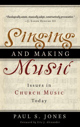 Singing and Making Music : Issues in Church Music Today 1st 2006 edition cover