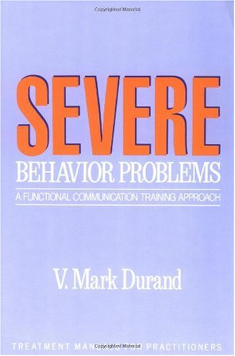 Severe Behavior Problems A Functional Communication Training Approach  1990 edition cover