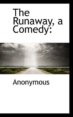Runaway, a Comedy N/A 9781115405171 Front Cover