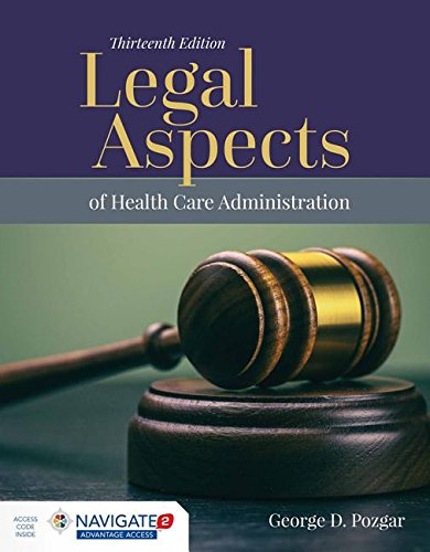 Legal Aspects of Health Care Administration  13th 2019 (Revised) 9781284127171 Front Cover