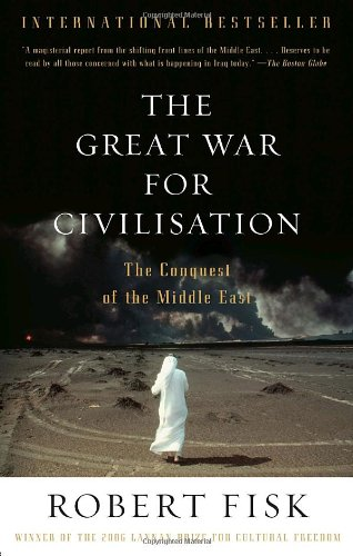 Great War for Civilisation The Conquest of the Middle East  2007 edition cover
