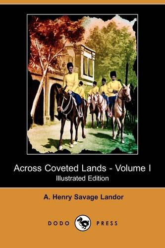 Across Coveted Lands or a Journey from Flushing (Holland) to Calcutta, Overland:   2009 9781406549171 Front Cover