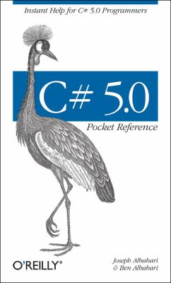 C# 5. 0 Pocket Reference Instant Help for C# 5. 0 Programmers  2012 9781449320171 Front Cover