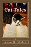 Cat Tales Fiction Featuring Fantastical Felines N/A 9781484954171 Front Cover