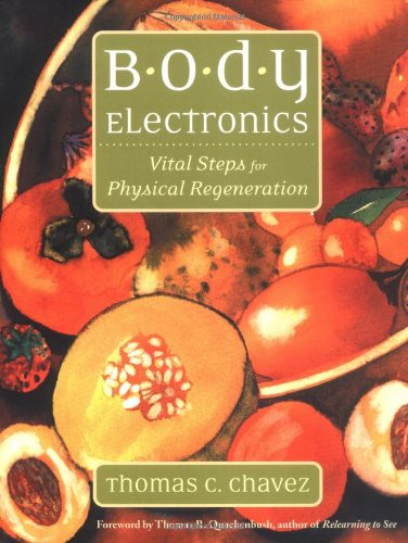 Body Electronics Vital Steps for Physical Regeneration  2005 9781556435171 Front Cover