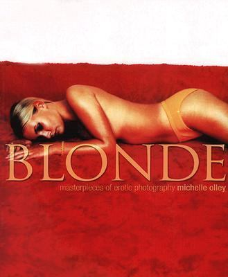 Blondes Masterpieces of Erotic Photography  2002 9781560254171 Front Cover