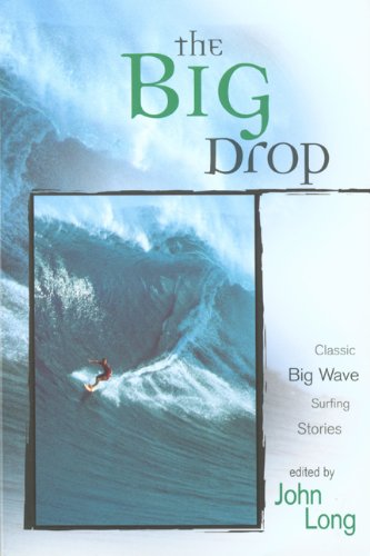 Big Drop Classic Big Wave Surfing Stories  2004 9781560449171 Front Cover