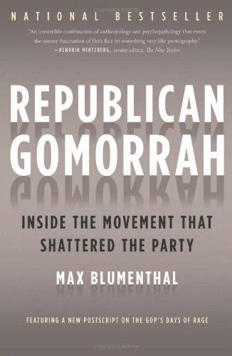 Republican Gomorrah Inside the Movement That Shattered the Party  2010 edition cover