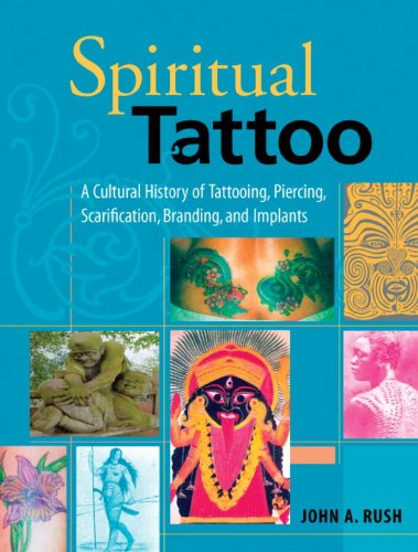 Spiritual Tattoo A Cultural History of Tattooing, Piercing, Scarification, Branding, and Implants  2005 edition cover