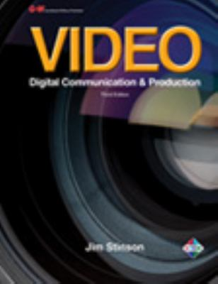 Video Digital Communication and Production 3rd 2012 edition cover