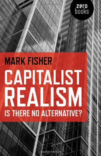 Capitalist Realism Is There No Alternative?  2009 edition cover