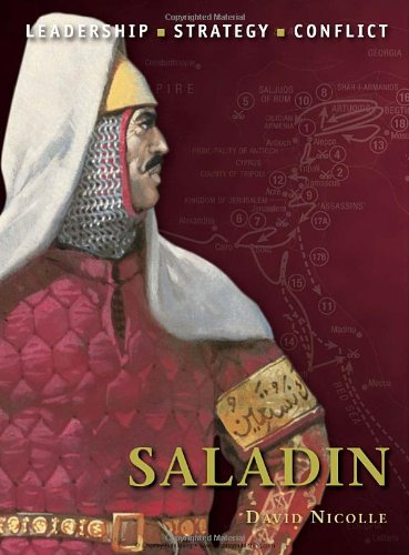 Saladin The Background, Strategies, Tactics and Battlefield Experiences of the Greatest Commanders of History  2011 edition cover