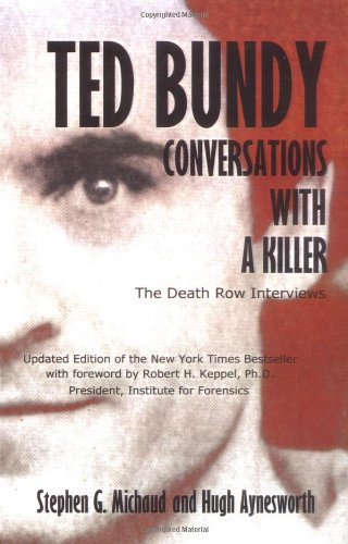 Ted Bundy The Death Row Interviews: Conversations with a Killer N/A edition cover
