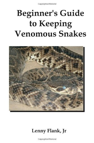 Beginner's Guide to Keeping Venomous Snakes  2008 9781934941171 Front Cover