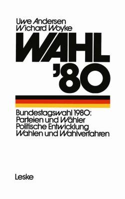 Wahl '80 D. Bundestagswahl, Parteien, W�hler, Wahlverfahren  1980 9783810003171 Front Cover