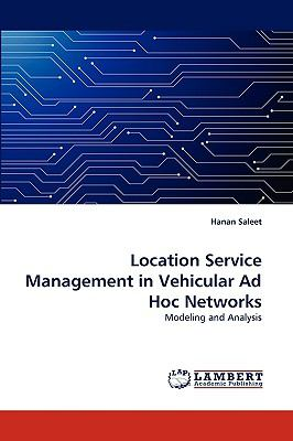 Location Service Management in Vehicular Ad Hoc Networks N/A 9783838360171 Front Cover