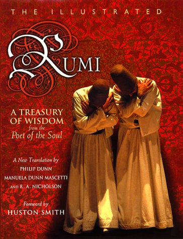 Illustrated Rumi A Treasury of Wisdom from the Poet of the Soul  2000 9780060620172 Front Cover