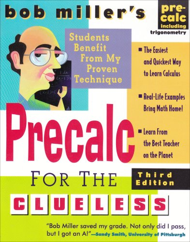 Bob Miller's Calc for the Clueless: Precalc  3rd 2005 (Revised) 9780071453172 Front Cover
