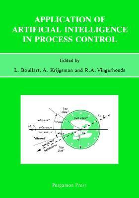 Application of Artificial Intelligence in Process Control   1992 9780080420172 Front Cover