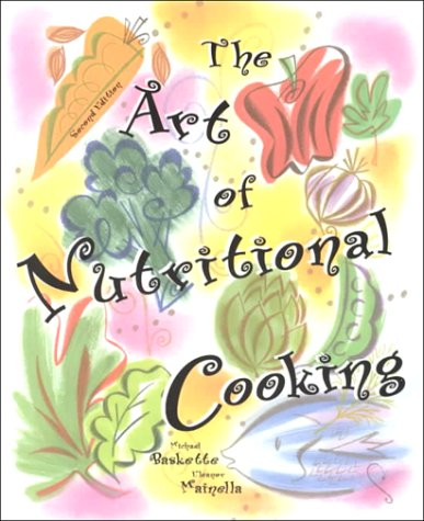 Art of Nutritional Cooking  2nd 1999 9780137544172 Front Cover