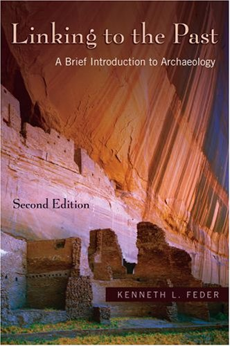 Linking to the Past A Brief Introduction to Archaeology 2nd 2007 edition cover