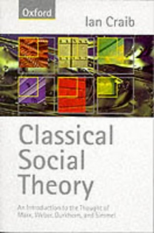 Classical Social Theory An Introduction to the Thought of Marx, Weber, Durkheim, and Simmel  1997 edition cover