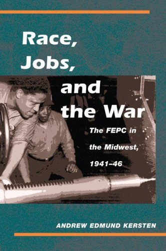 Race, Jobs, and the War The FEPC in the Midwest, 1941-46 N/A 9780252074172 Front Cover