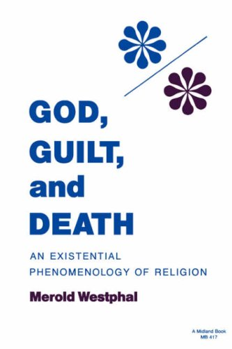 God, Guilt, and Death An Existential Phenomenology of Religion  1987 9780253204172 Front Cover