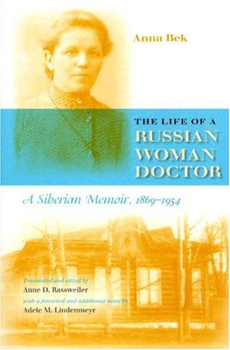 Life of a Russian Woman Doctor A Siberian Memoir, 1869-1954  2004 edition cover