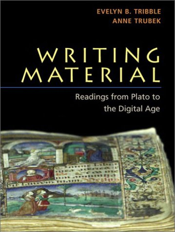 Writing Material Readings from Plato to the Digital Age  2003 9780321077172 Front Cover