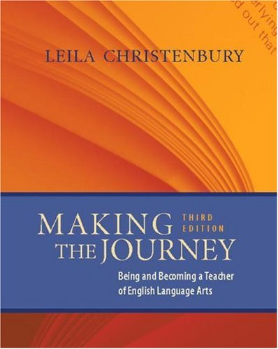 Making the Journey, Third Edition Being and Becoming a Teacher of English Language Arts 3rd 2006 edition cover