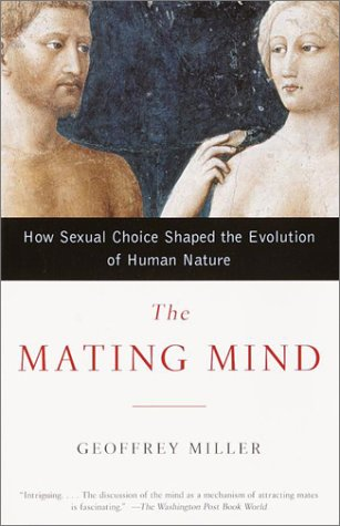 Mating Mind How Sexual Choice Shaped the Evolution of Human Nature N/A edition cover