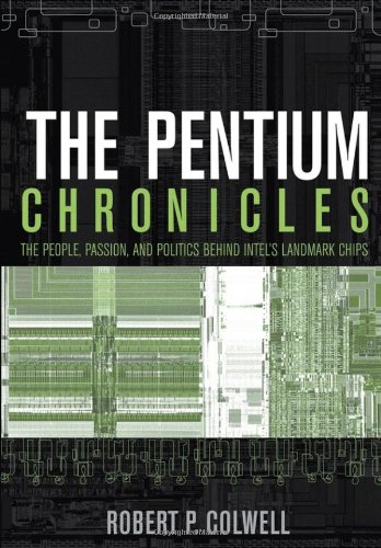 Pentium Chronicles The People, Passion, and Politics Behind Intel's Landmark Chips  2006 edition cover