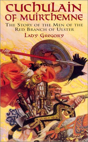 Cuchulain of Muirthemne The Story of the Men of the Red Branch of Ulster  2001 9780486417172 Front Cover