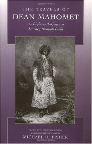 Travels of Dean Mahomet An Eighteenth-Century Journey Through India  1997 edition cover