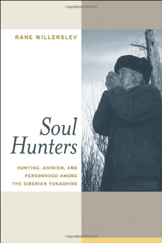 Soul Hunters Hunting, Animism, and Personhood among the Siberian Yukaghirs  2007 edition cover
