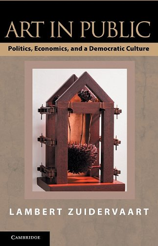 Art in Public Politics, Economics, and a Democratic Culture  2011 9780521130172 Front Cover