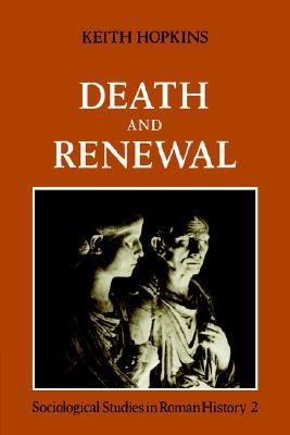Death and Renewal Sociological Studies in Roman History N/A 9780521271172 Front Cover