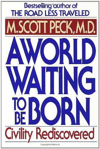 World Waiting to Be Born Civility Rediscovered N/A edition cover