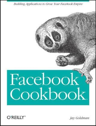 Facebook Cookbook Building Applications to Grow Your Facebook Empire  2008 9780596518172 Front Cover