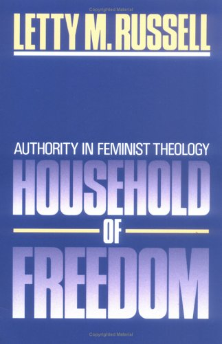 Household of Freedom Authority in Feminist Theology N/A 9780664240172 Front Cover