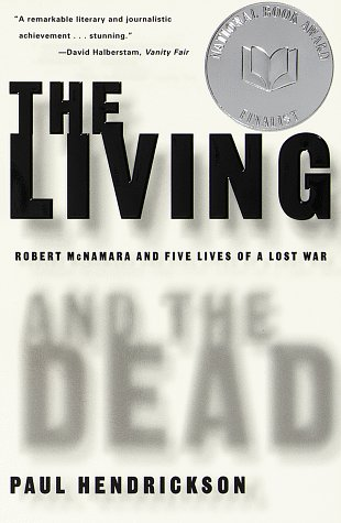Living and the Dead Robert McNamara and Five Lives of a Lost War N/A edition cover