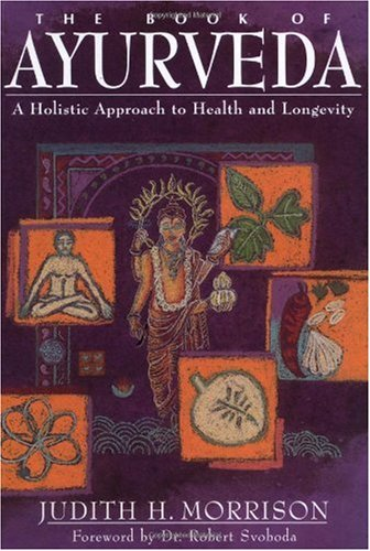 Book of Ayurveda A Holistic Approach to Health and Longevity  1995 edition cover